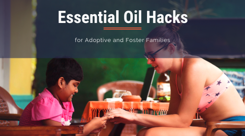 essential oils adoption foster care