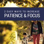 more patience and focus moms