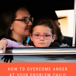 overcome anger mom problem child